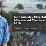 Auto Industry Elite Talk Aftermarket Trends at SEMA 2016 | #262