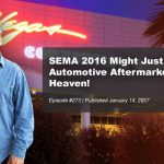 SEMA 2016 Might Just Be Automotive Aftermarket Heaven | #273