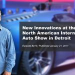 New Innovations at the 2017 North American International Auto Show in Detroit | #274