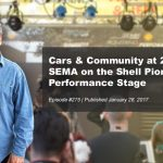 Cars & Community at 2016 SEMA on the Shell Pioneering Performance Stage | #275